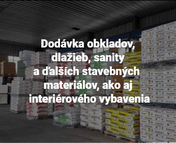 Dodávka obkladov, dlažieb, sanity a ďalších stavebných materiálov, ako aj interiérového vybavenia