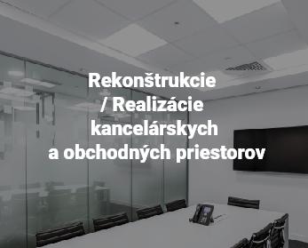 Rekonštrukcia / Realizácia kancelárskych a obchodných priestorov